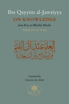bokomslag Ibn qayyim al-jawziyya on knowledge - from key to the blissful abode