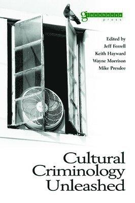 bokomslag Cultural Criminology Unleashed