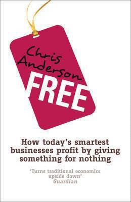 bokomslag Free - how todays smartest businesses profit by giving something for nothin