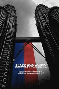 bokomslag Black and Whites and Other New Short Stories from Malaysia