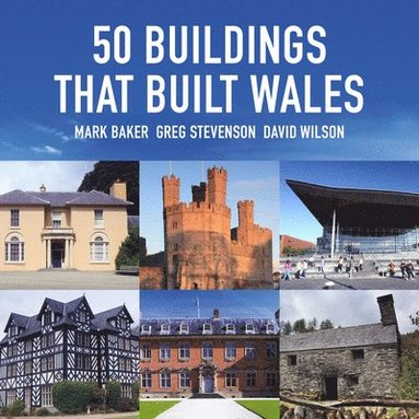 bokomslag 50 buildings that built wales