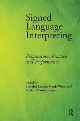 bokomslag Signed Language Interpreting: Preparation, Practice and Performance