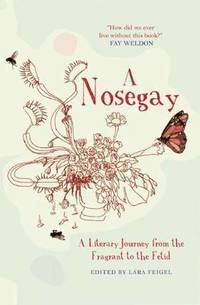 bokomslag Nosegay: a Literary Journey from the Fragrant to the Fetid