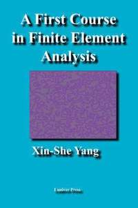 bokomslag A First Course in Finite Element Analysis