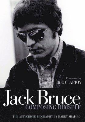 bokomslag Jack bruce composing himself - the authorised biography