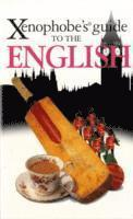 bokomslag The Xenophobe's Guide to the English