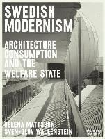 bokomslag Swedish Modernism: Architecture, Consumption and the Welfare State