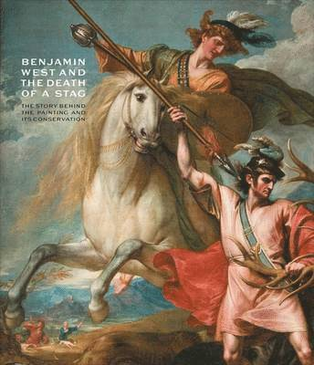 bokomslag Benjamin west and the death of the stag - the story behind the painting and
