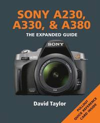 bokomslag Sony A230, A330 & A380: The Expanded Guide