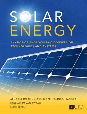 Solar Energy: The physics and engineering of photovoltaic conversion, technologies and systems 1