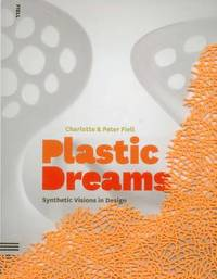 bokomslag Plastic Dreams: Synthetic Visions in Design