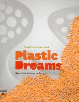 bokomslag Plastic Dreams: Synthetic Visions in Design
