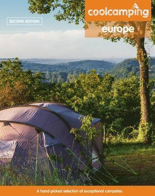 bokomslag Cool Camping Europe: A Hand-Picked Selection of Campsites and Camping Experiences in Europe