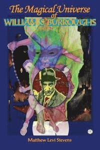 bokomslag Magical Universe of William S Burroughs