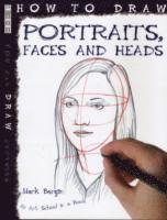 bokomslag How To Draw Portraits, Faces And Heads