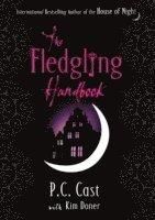 bokomslag Fledgling handbook - house of night 12