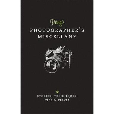 bokomslag Prings Photographers Miscellany: Stories, Techniques, Tips and Trivia