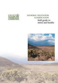 bokomslag National Vegetation Classification - Field guide to mires and heaths