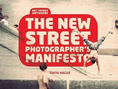 bokomslag The New Street Photographer's Manifesto