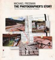 bokomslag The Photographer's Story: The Art of Visual Narrative