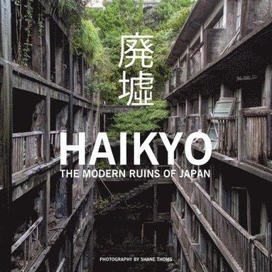 bokomslag Haikyo - the modern ruins of japan