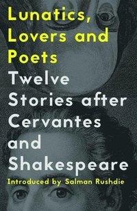bokomslag Lunatics, Lovers and Poets