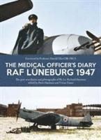 bokomslag Medical officers diary raf luneburg 1947 - the post-war diaries and photogr