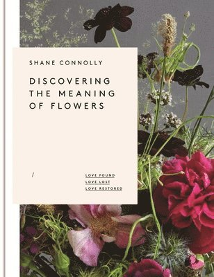 bokomslag Discovering the meaning of flowers - love found, love lost, love restored