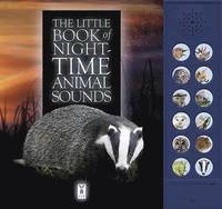bokomslag The Little Book of Night-Time Animal Sounds