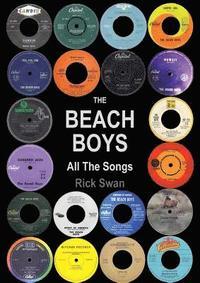 bokomslag The Beach Boys: All The Songs
