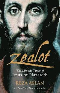 bokomslag Zealot - the life and times of jesus of nazareth