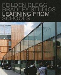 bokomslag Learning from Schools: Feilden Clegg Bradley Studios
