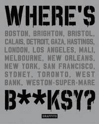 bokomslag Where's B**ksy? Banksy's Greatest Works in Context