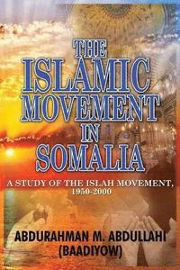 bokomslag The Islamic Movement in Somalia