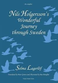 bokomslag Nils Holgersson's Wonderful Journey Through Sweden, the Complete Volume
