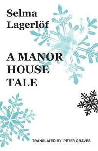 bokomslag A Manor House Tale