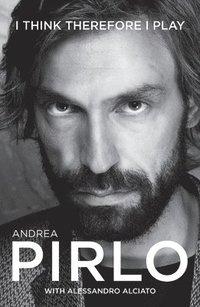 bokomslag Andrea Pirlo - I Think therefore I play