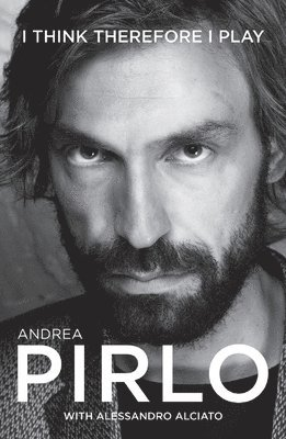 bokomslag Andrea Pirlo - I Think therefore I play