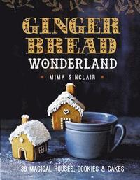 bokomslag Gingerbread Wonderland: 30 Magical Houses, Cookies, and Cakes