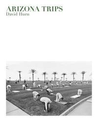 bokomslag David Hurn: Arizona Trips