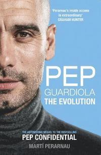 bokomslag Pep Guardiola: The Evolution