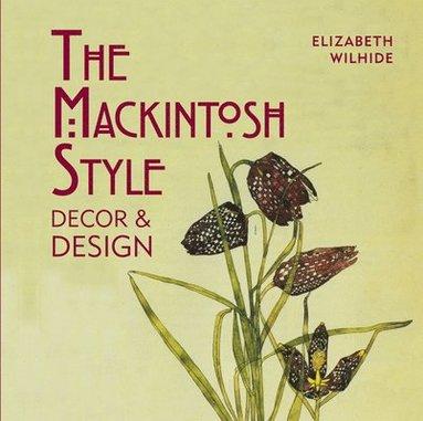 bokomslag The Mackintosh Style: Decor & Design