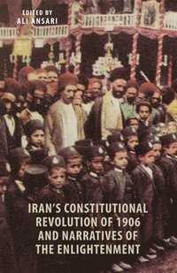 bokomslag Iran's Constitutional Revolution of 1906 and the Narratives of the Enlightenment