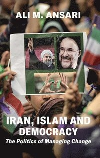 bokomslag Iran, Islam and Democracy - The Politics of Managing Change
