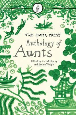 bokomslag Emma press anthology of aunts - poems about aunts
