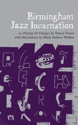 bokomslag Birmingham jazz incarnation - or, playing the changes