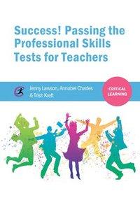 bokomslag Success! Passing the Professional Skills Tests for Teachers