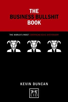 bokomslag The Business Bullshit Book: A Dictionary for Navigating the Jungle of Corporate Speak: 2016