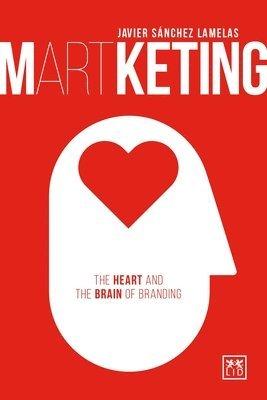 bokomslag Martketing: The Heart and Brain of Branding: 2016