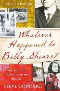 bokomslag Whatever happened to billy shears?